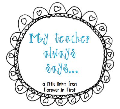 My Teacher Always Says… Freebie