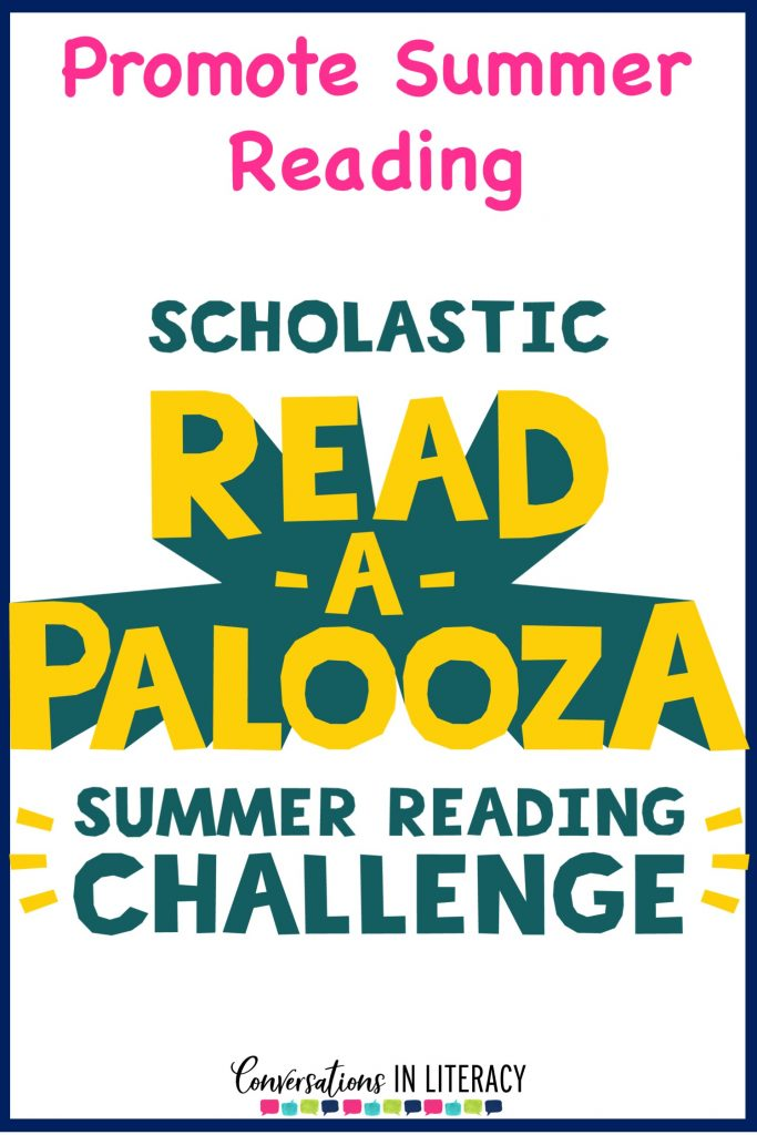 Scholastic Read a Palooza Summer Reading Ideas, summer reading activities and Programs that are easy to use and get kids excited about reading!  Includes a FREE resource and chart for summer reading challenge.  #guidedreading #summerreading #elementary #classoom #endofyear #scholastic #conversationsinliteracy #kindergarten #firstgrade #secondgrade #thirdgrade kindergarten, first grade, second grade, third grade