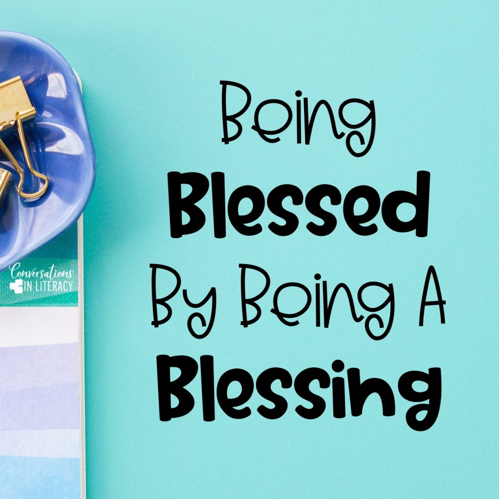 Be A Blessing By Conversations in Literacy