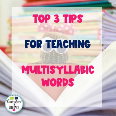 Top 3 Tips For Teaching Multisyllabic Words