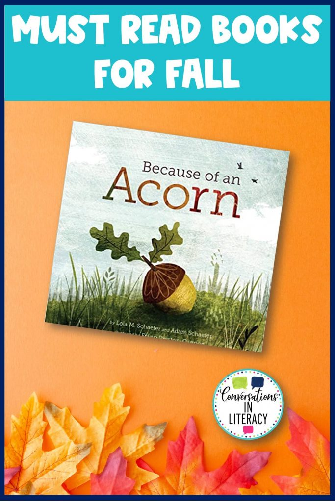 Because of an Acorn book with fall leaves by Conversations in Literacy